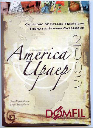 Thematic stamps catalogue of AMERICA UPAEP 2º edi.